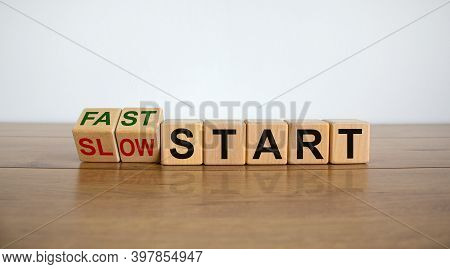 Time To Fast Start. Fliped Wooden Cubes And Changes The Words 'slow Start' To 'fast Start'. Beautifu