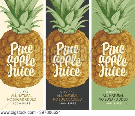 Set Of Three Labels For Natural Pineapple Juice With Realistic Pineapple And Calligraphic Inscriptio
