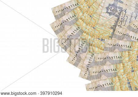 25 Egyptian Piastres Bills Lies Isolated On White Background With Copy Space. Rich Life Conceptual B