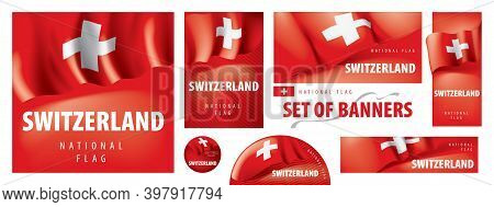 Vector Set Of Banners With The National Flag Of The Switzerland