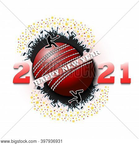 Happy New Year 2021 And Cricket Ball With Cricket Player And Fans. Creative Design Pattern For Greet