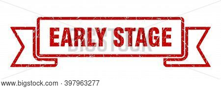 Early Stage Ribbon. Early Stage Grunge Band Sign. Early Stage Banner