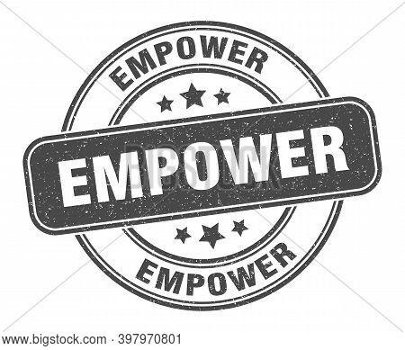 Empower Stamp. Empower Label. Round Grunge Sign
