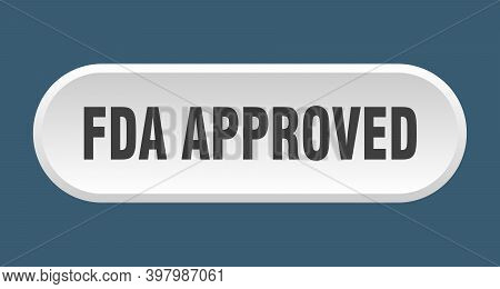 Fda Approved Button. Fda Approved Rounded White Sign. Fda Approved
