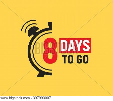 8 Days To Go Last Countdown Icon. Seven Day Go Sale Price Offer Promo Deal Timer, 8 Days Only