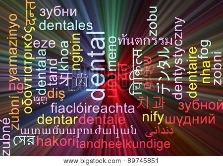 Background concept wordcloud multilanguage international many language illustration of dental glowing light