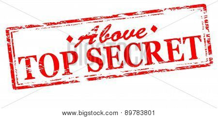 Rubber stamp with text above top secret inside vector illustration poster