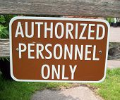 A sign stating Authorized Personnel Only on the site poster