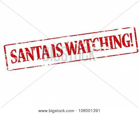 Rubber stamp with text Santa is watching inside vector illustration