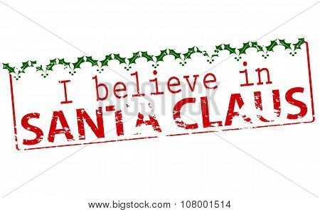 Rubber stamp with text i belive in Santa Claus inside vector illustration