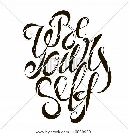 Be yourself motivation slogan modern lettering calligraphy poster