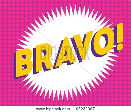 Bravo text on classic pop art design vector illustration. Bravo text isolated on modern colorful background. Retro design text. Bubble with Bravo text on background. Bravo vector illustration
