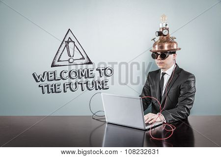 Welcome to the future concept with vintage businessman and laptop