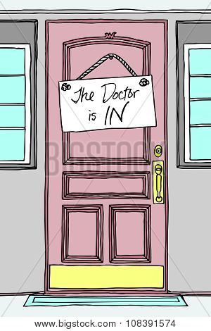 Hand Drawn The Doctor is IN! Sign on a Doctor's Office Hardwood, Plastic, or Upscale Door.