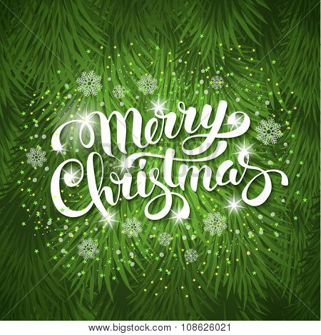 Festive card with sparkle calligraphic lettering Merry Christmas on green background with christmas tree branches. Vector illustration.