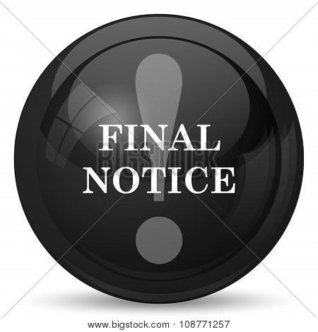Final notice icon. Internet button on white background. poster