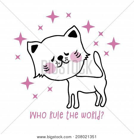 Cute hand drawn cat. Vector poster with text Who rule the world? Design element for t-shirt.