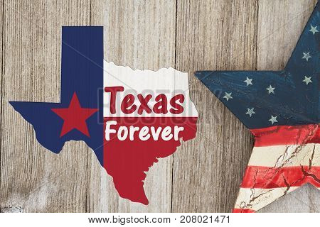 A rustic old Texas Forever message Texas flag in shape of map with American star on weathered wood background with text Text Forever