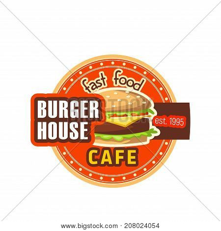 Burger House fast food restaurant icon for cheeseburger cafe or sandwich fastfood bistro. Vector isolated sign of fresh premium hamburger with cheese and grill meat and sesame bun