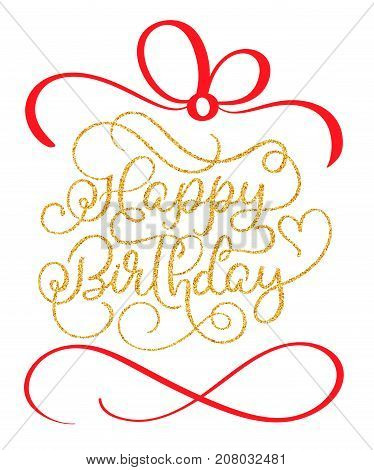 Happy birthday golden vintage hand lettering calligraphy text with red ribbon stylized as gift box, vector type design on white background.