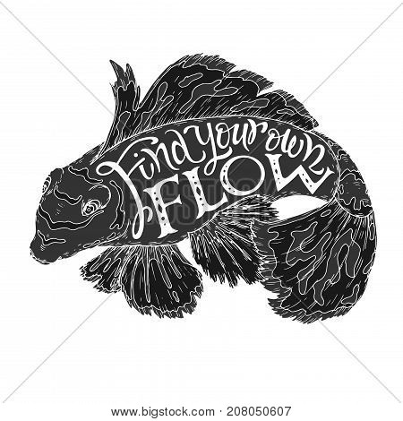 Hand drawn typography poster. Brush lettering inspiration quote with tropical fish saying Find your own flow. Great for posters, greeting cards.