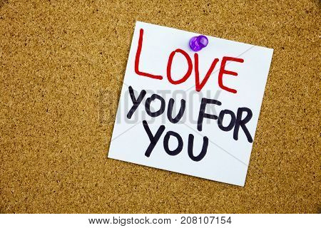 A Yellow Sticky Note Writing, Caption, Inscription Phrase Love You For You In Black Ext On A White S