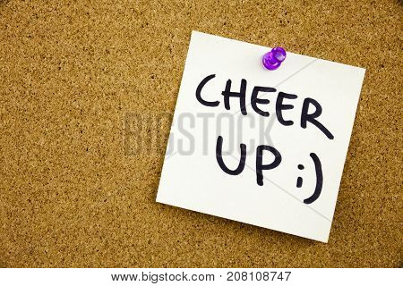 A Yellow Sticky Note Writing, Caption, Inscription Phrase Cheer Up In Black Ext On A Sticky Note Pin