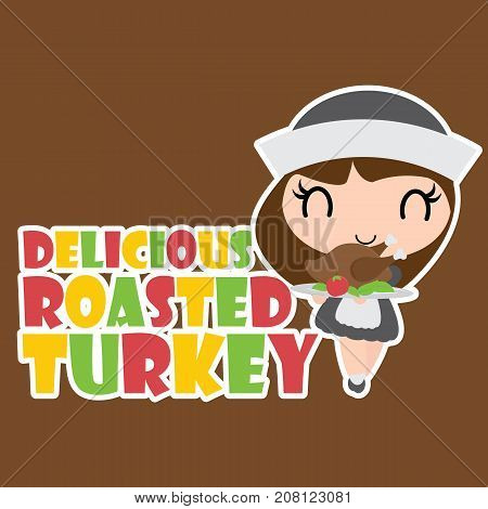 Cute pilgrim girl brings roasted turkey vector cartoon illustration for happy thanksgiving's day card design, wallpaper and kid t-shirt design