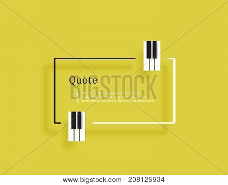 Musical quote in a frame. Creative quotation in the form of piano keys. Element of the piano keyboard. Modern design elements for classical music. Isolated on a yellow background. Vector illustration