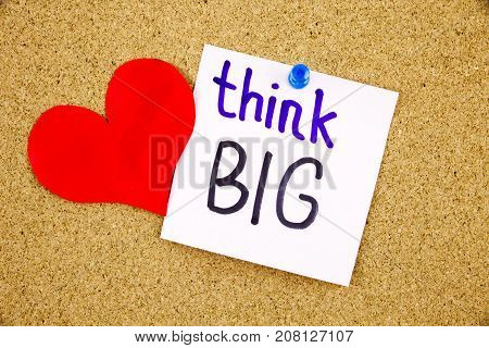 A Yellow Sticky Note Writing, Caption, Inscription Think Big Concept Words On Blackboard In Black Ex