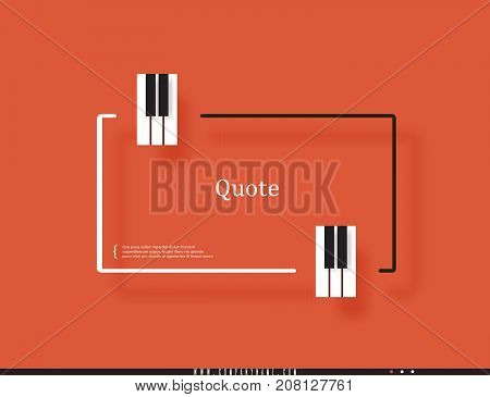Musical quote in a frame. Creative quotation in the form of piano keys. Element of the piano keyboard. Modern design elements for classical music. Isolated on a orange background. Vector illustration