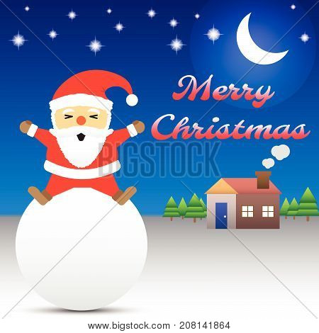 Vector Illustration Of Merry Christmas Happy Chubby Santa Claus Is Sitting On A Big White Snow Ball In Front Of A Cozy Home And Christmas Trees At Night Time With Shinning Crescent Moon And Stars
