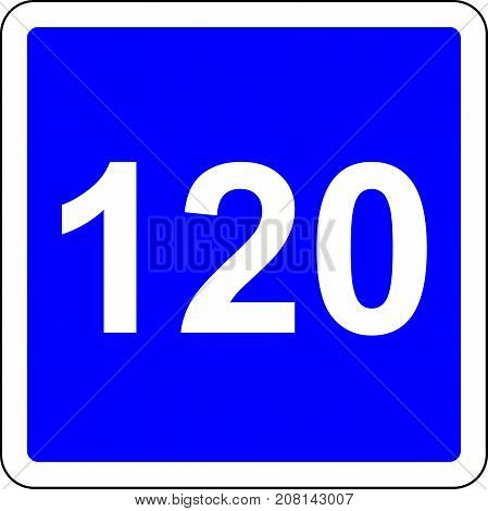 Road sign with suggested speed of 120 km/h