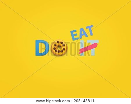 Yellow background of letters Do it with crossed It and replaced with word Eat.