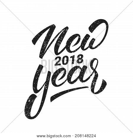 New Year. Happy New Year 2018 hand lettering with grunge retro texture. Hand drawn logo for New Year card, poster, design etc