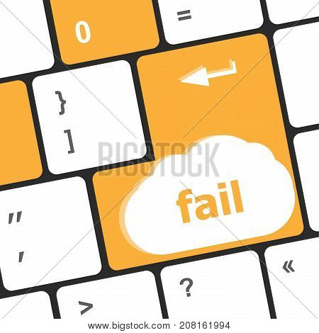 Fail Concept With Word On Laptop Computer Key