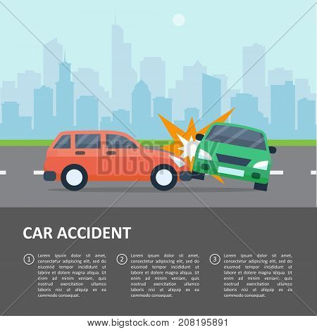 Car accident template. Street crash, vehicle smash, wreck, collision scene, what to do text, insurance company, auto accident attorney or police poster. Vector flat style cartoon illustration