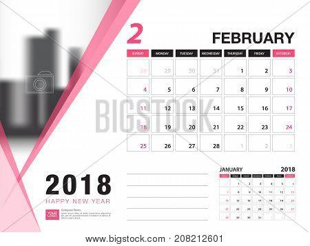 Desk calendar 2018 template. FEBRUARY 2018 month. Planner. Week starts on Sunday. Stationery design. advertisement. flyer. vector layout.
