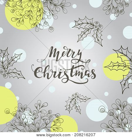 Vector holiday background with hand drawn mistletoe and lettering. Romantic Christmas illustration. Greeting card with holly berry and mistletoe. Winter background.