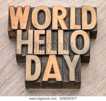 World Hello Day (November 21) -  word abstract in vintage letterpress wood type blocks