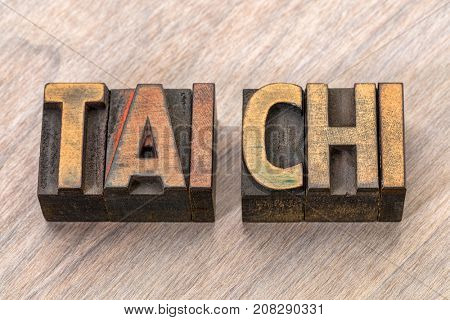 tai chi  - Chinese martial art - word abstract in letterpress wood type blocks