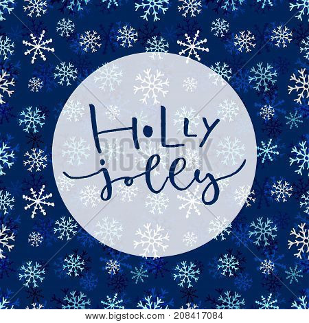 Holly Jolly. Handwritten Christmas greeting card design on blue snowflakes seamless patern. Wrapping paper. Calligraphic vector illustration
