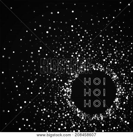 Ho-ho-ho Greeting Card. Random Falling White Dots Background. Random Falling White Dots On Black Bac