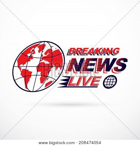 Breaking live news inscription journalism theme vector emblem created with Earth planet illustration.