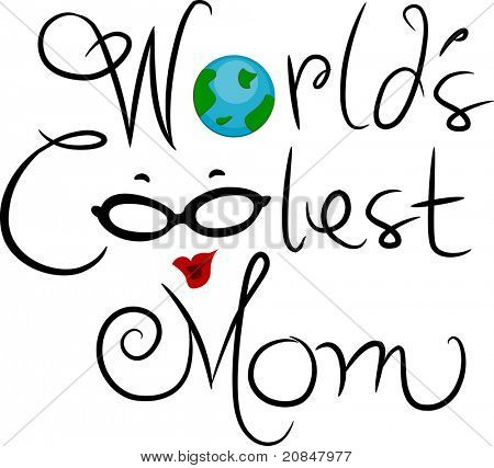 Illustration Featuring the Words World's Coolest Mom poster