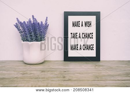Inspirational Quotes - Make A Wish, Take A Chance, Make A Change. Faded Tone And Retro Style.