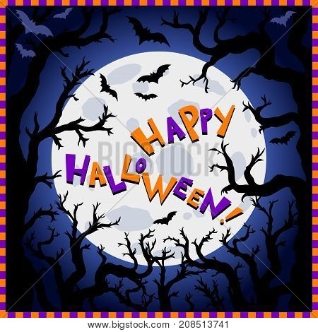 Halloween background. Scary trees big moon and flying bats on dark background text Happy Halloween. Night autumn landscape. Vector