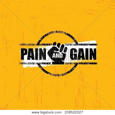 Pain And Gain. Workout and Fitness Gym Design Element Concept. Creative Custom Sport Vector Sign On Grunge Background