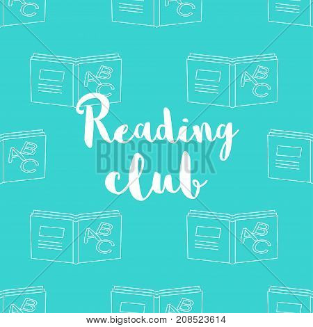 Seamless pattern with modern outline decorative books and text Reading club. Vector modern calligraphy style. Background for brochure package or screen Design