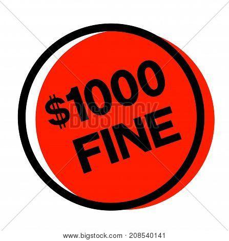1000 dollar fine sticker. Authentic design graphic stamp.